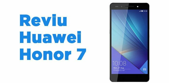 reviu huawei honor 7