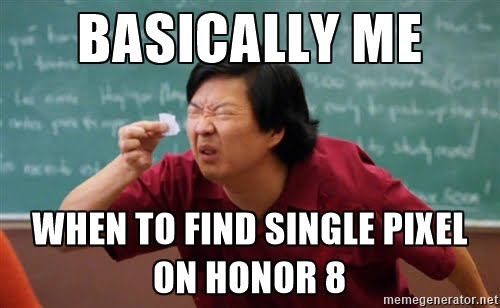 basically me with honor 8 screen